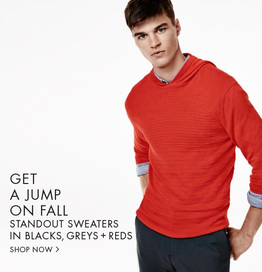 Get a jump on fall. Stand out sweaters in blacks, greys + reds