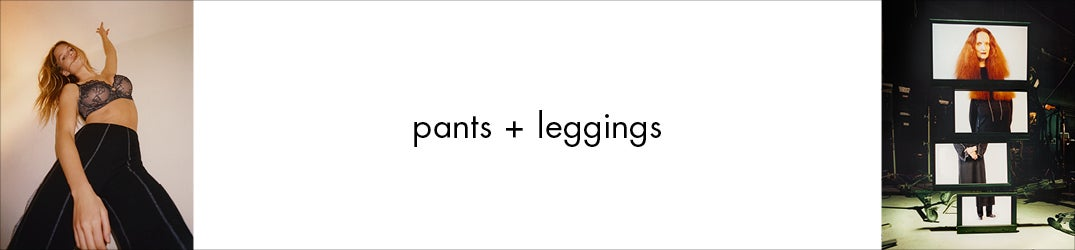 Womens Pants + Leggings